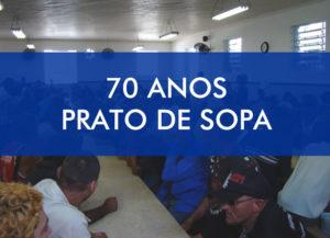 70 Anos Prato de Sopa – Casa dos Pobres