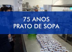 75 Anos Prato de Sopa – Casa dos Pobres